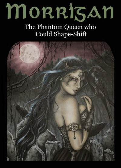 The Morrigan: Phantom Queen and Shape-Shifter