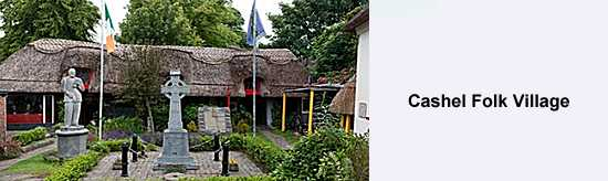 Cashel FOlk Village