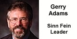 Gerry Adams, Sinn Fein Party Leader