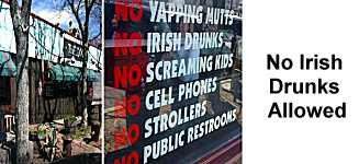 No Irish Drunks Allowed
