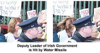 Irish Deputy Leader hit by Water Missile